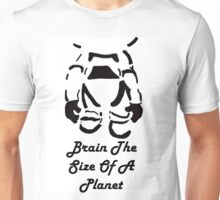 Brain The Size Of A Planet Unisex T-Shirt