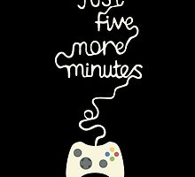 Just five more minutes video games by funnyshirts