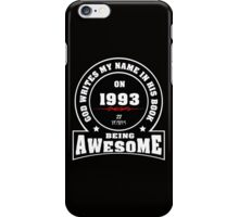 God write my name in his book on 1993 22 Years being AWESOME iPhone Case/Skin