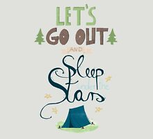 Let's Go Out and Sleep under the Stars T-Shirt