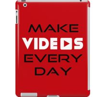 Make Videos Every Day iPad Case/Skin