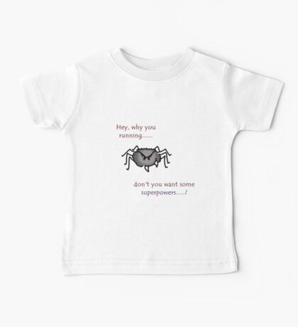 Don't trust back alley spiders Baby Tee