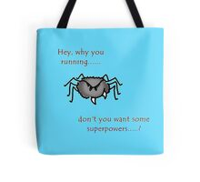 Don't trust back alley spiders Tote Bag