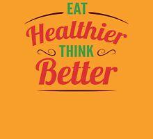 Eat Healthier, Think Better Unisex T-Shirt