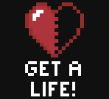 Get a Life! - Black Edition by Fix-it-Fran