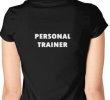 Personal Trainer T-Shirt Sweater Fitness Coach Tee Women's Fitted Scoop T-Shirt