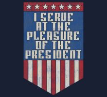 I serve at the pleasure of the President T-Shirt