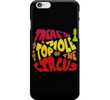 A mole at the top of the circus iPhone Case/Skin