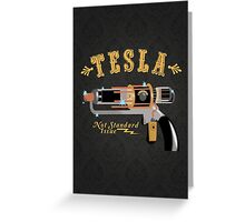 The Tesla - Not Standard Issue Greeting Card