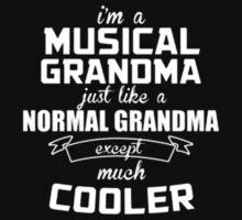I'm a Musical Grandma Normal just like a Grandma except much Cooler - T-shirts & Hoodies T-Shirt
