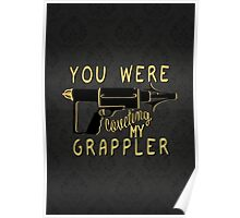 You were coveting my grappler! Poster