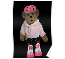 "。◕‿◕。 ""WHAT"" YOU DIDN'T KNOW TEDDY BEARS CAN ROLLER SKATE WELL YOUR LOOKIN AT ONE!!..PILLOWS,TOTE BAG,PICTURE,BOOKS,CARDS,。◕‿◕。  Poster"