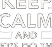 Keep Calm And Let's Do The Time Warp Again - T-shirts & Hoodies Sticker