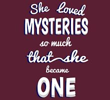 She Loved Mysteries So Much That She Became One Unisex T-Shirt