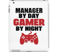 Manager by day gamer by night iPad Case/Skin