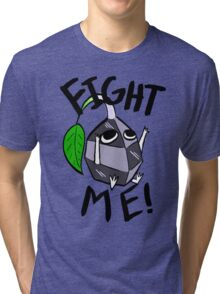 Fight me! (Rock Pikmin) Tri-blend T-Shirt
