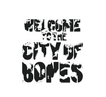 Welcome To The City Of Bones by Neelam Ali