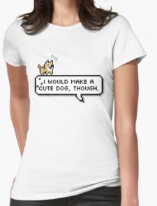 I'd be a cute dog Womens Fitted T-Shirt