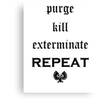Purge-kill-exterminate black, Warhammer 40K Canvas Print