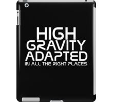 High gravity adapted in all the right places iPad Case/Skin