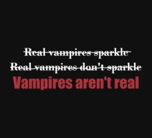 Vampires Aren't Real (for dark colored shirts) T-Shirt