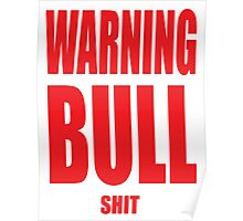 BULL, WARNING, BULL SHIT Poster