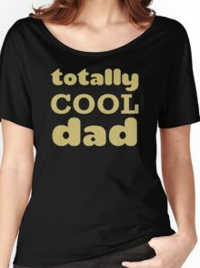 Cool Dad Women's Relaxed Fit T-Shirt