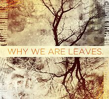Why We Are Leaves. by William Clark