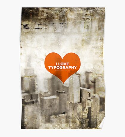 I Love Typography (More Than I Love You) Poster