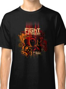 Fight the System Classic T-Shirt