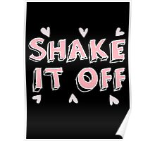 Shake it off (black) Poster