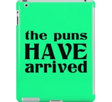 The puns have arrived geek funny nerd iPad Case/Skin