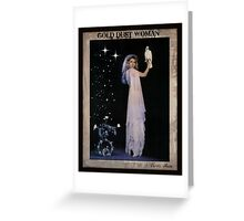 Gold Dust Woman Greeting Card