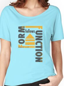 Form Follows Function Women's Relaxed Fit T-Shirt