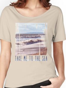 Take Me to the Sea Women's Relaxed Fit T-Shirt