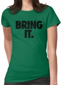 BRING IT Womens Fitted T-Shirt