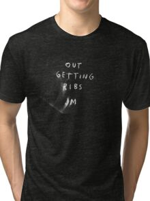 """Out Getting Ribs"" white Tri-blend T-Shirt"