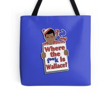 Where the F**k is Wallace? Tote Bag