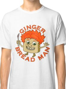 Funny Ginger Bread Man Christmas Pun Classic T-Shirt