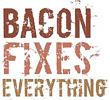 Bacon Fixes Everything Photographic Print
