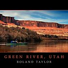 Green River, Utah, ©2010 Roland Taylor by Roland Taylor