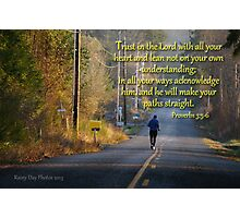 Proverbs 3:5-6 Photographic Print
