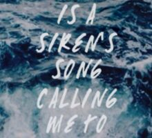 Her Sound Is A Sirens Song Calling Me To The Rocks Sticker