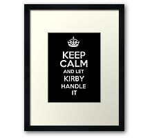 Keep calm and let Kirby handle it! Framed Print