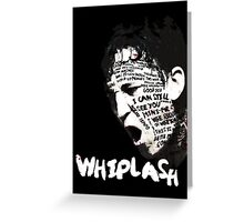 Whiplash Greeting Card