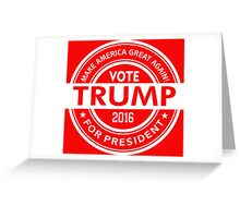 Vote Trump 2016 For President Greeting Card