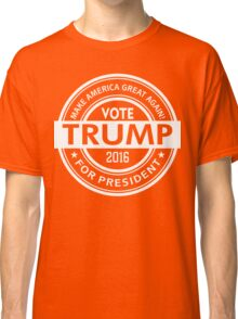 Vote Trump 2016 For President Classic T-Shirt