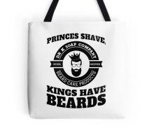 Princes Shave, Kings have Beards, v2, Dr K Soap Company Tote Bag