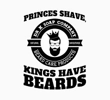 Princes Shave, Kings have Beards, v2, Dr K Soap Company Unisex T-Shirt
