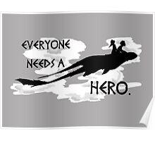everyone needs a hero. Poster